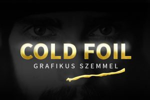 Cold foil grafikus szemmel