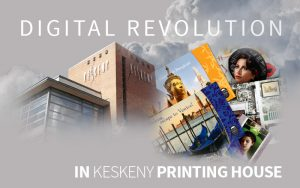 digital revolution in Keskeny Printhouse