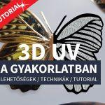 3D UV a gyakorlatban